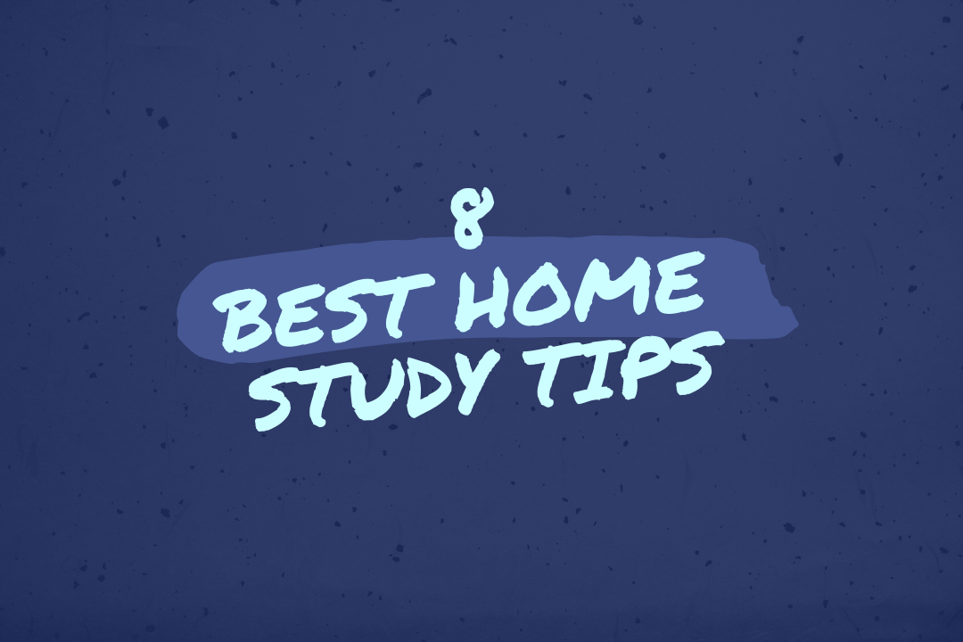8 Best Home Study Tips