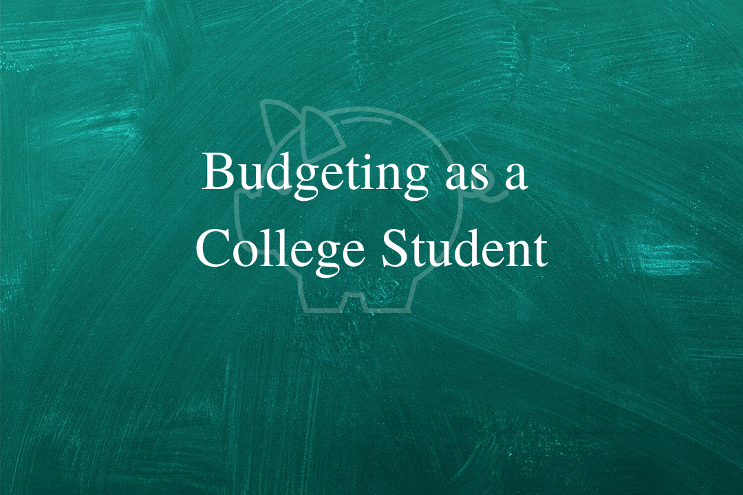 Budgeting as a College Student