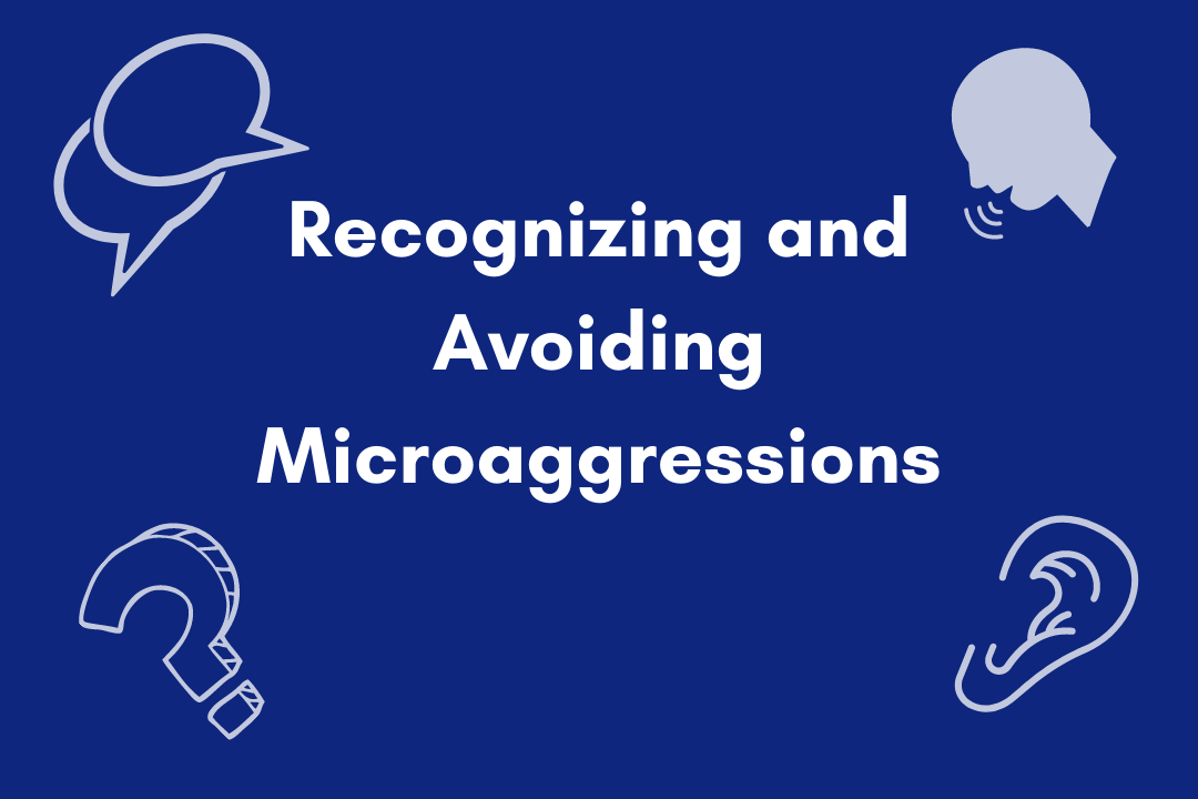 Recognizing and Avoiding Microaggressions