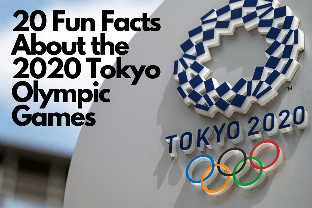 """Text reading """"20 Fun Facts about the 2020 Tokyo Olympic Games"""" with the Tokyo Olympic design on the right side and the five olympic rings sitting in the bottom right corner."""