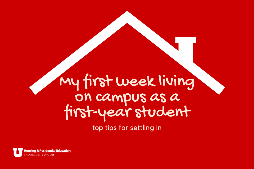 """The outline of a roof with text reading """"my first week living on campus as a first-year student. Top tips for settling in."""""""
