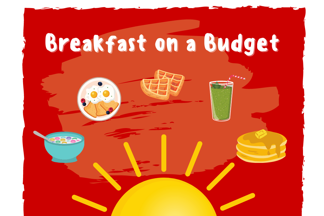 """""""Breakfast on a Budget"""" breakfast food items such as cereal, eggs, waffles, smoothie, and pancakes floating over a graphic of the sun"""