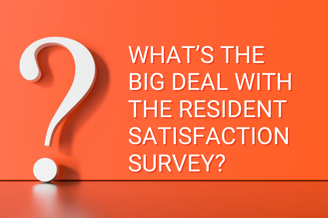 """Big white question mark in front of an orange background, """"What's the big deal with the resident satisfaction survey"""""""