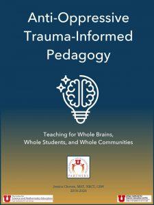 Anti-Oppressive Trauma Informed Pedagogy, 2021
